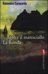 Agro' e il maresciallo La Ronda