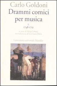 Drammi comici per musica / Carlo Goldoni. 1: 1748-1751