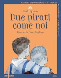 Due pirati come noi
