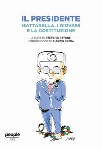 Il Presidente Mattarella, i giovani e la Costituzione