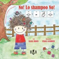 No! Lo shampoo no!