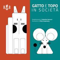 Gatto e topo in società