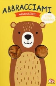 Abbracciami orsacchiotto /disegni di Tanja Louwers