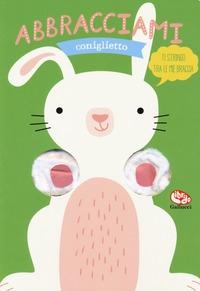 Abbracciami coniglietto