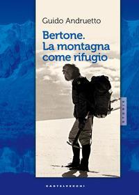 Bertone. La montagna come rifugio