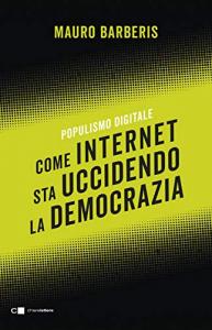 Come internet sta uccidendo la democrazia