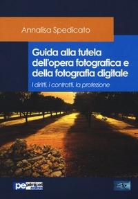 Guida alla tutela dell'opera fotografica e della fotografia digitale