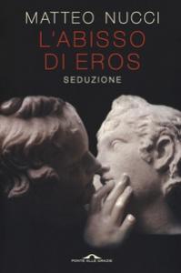 L'abisso di Eros