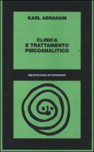 Clinica e trattamento psicoanalitico