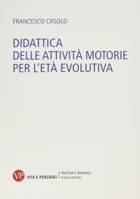 Didattica delle attivita' motorie per l'eta' evolutiva