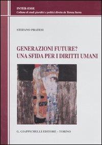 Generazioni future?: una sfida per i diritti umani