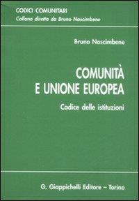 Comunità e Unione Europea : codice delle istituzioni / [a cura di] Bruno Nascimbene