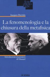 La fenomenologia e la chiusura della metafisica