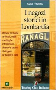 I negozi storici in Lombardia