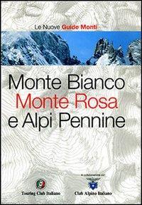 Monte Bianco, Monte Rosa e Alpi Pennine