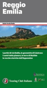 Reggio Emilia:  [i portici di via Emilia, le geometrie di Calatrava, i centri della pianura, le terre di Matilde, le rocche storiche dell'Appennino]