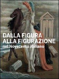 Dalla figura alla figurazione nel Novecento italiano