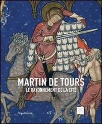 Martin de Tours: le rayonnement de la cité