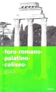 Foro romano, Palatino, Coliseo