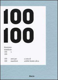 Futurismo manifesto 100x100: 100 anni per 100 manifesti