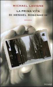 La  prima vita di Hesel Rosenheim / Michael Lavigne ; traduzione di Isabella Vaj