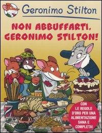 Non abbuffarti Geronimo Stilton!