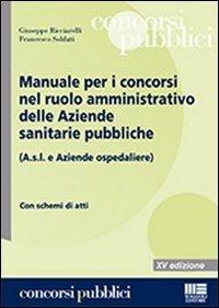 Manuale per i concorsi nel ruolo amministrativo delle aziende sanitarie pubbliche