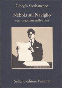Nebbia sul Naviglio e altri racconti gialli e neri