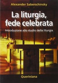 La liturgia, fede celebrata