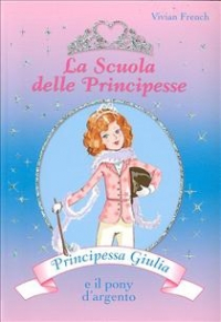 Principessa Giulia e il pony d'argento