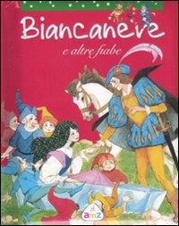 Biancaneve e altre fiabe