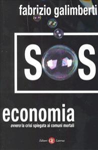 SOS economia, ovvero, La crisi spiegata ai comuni mortali