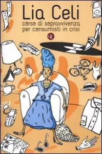 Corso di sopravvivenza per consumisti in crisi