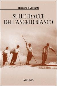 Sulle tracce dell'Angelo Bianco