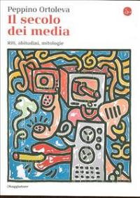 Il secolo dei media
