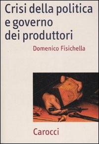 Crisi della politica e governo dei produttori