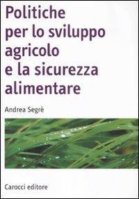 Politiche per lo lo sviluppo agricolo e la sicurezza alimentare