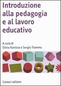 Introduzione alla pedagogia e al lavoro educativo