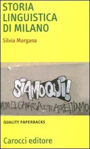 Storia linguistica di Milano / Silvia Morgana