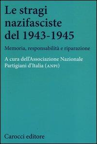 Le stragi nazifasciste del 1943-1945