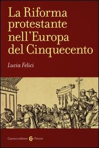 La riforma protestante nell'Europa del Cinquecento