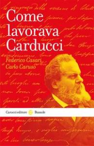 Come lavorava Carducci