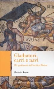 Gladiatori, carri e navi