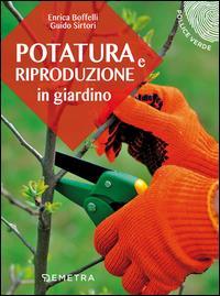 Potatura e riproduzione in giardino