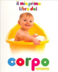 Il mio primo libro del corpo umano