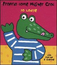 Proprio come mister Croc