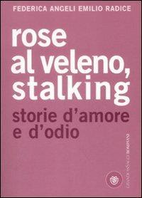 Rose al veleno, stalking