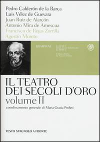 Vol. 2: Pedro Calderón de la Barca, Luis Vélez de Guevara, Juan Ruiz de Alarcón ...