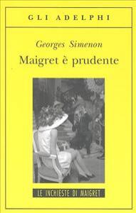 Maigret e' prudente