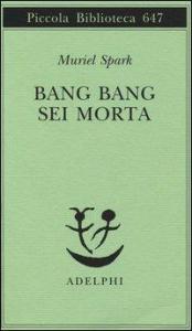 Bang bang sei morta